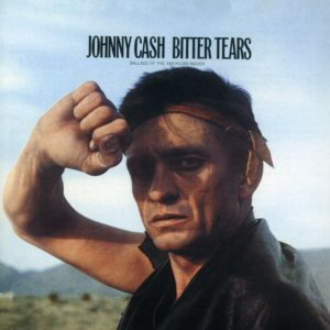 Bitter Tears – Johnny Cash