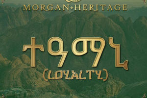Morgan Heritage – Loyalty (CTBC Music)